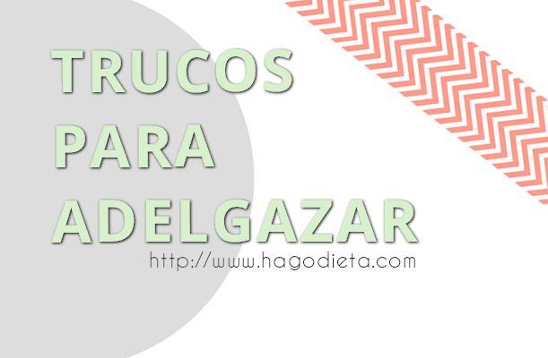 trucos-adelgazar-http-www-hagodieta-com