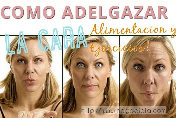 como adelgazar cara http www hagodieta com