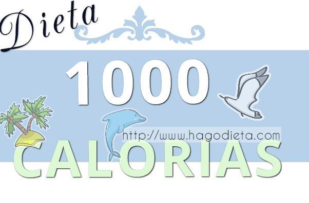 dieta 1000 calorias http www hagodieta com