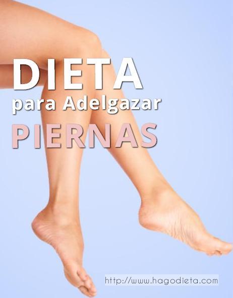 dieta adelgazar piernas http www hagodieta com
