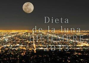Dieta de la Luna Diciembre 2013 2 kg en 16 hs!