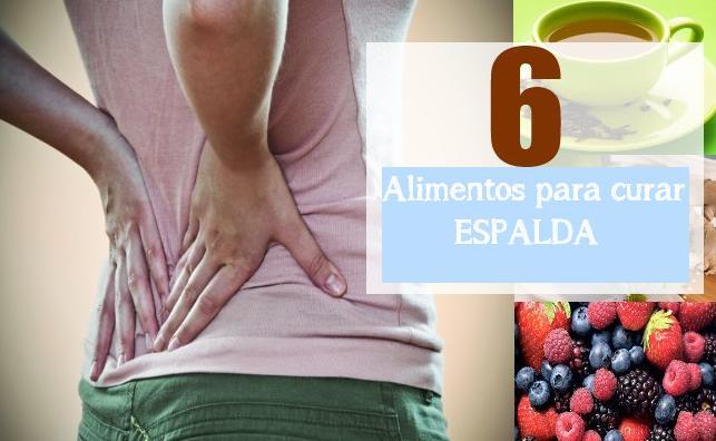 6 alimentos para curar dolor espalda