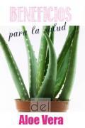 Beneficios del Aloe Vera para Salud