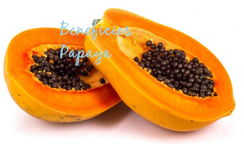 beneficios papaya