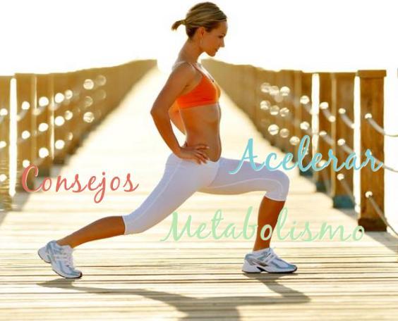 consejos acelerar metabolismo