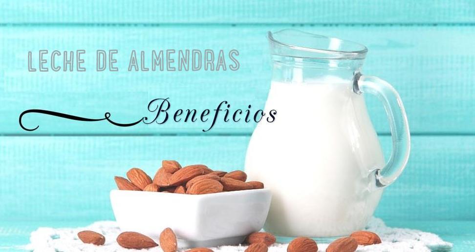 beneficios leche almendras
