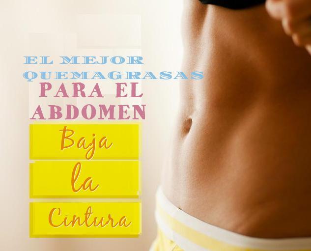 mejor quema grasa abdomen