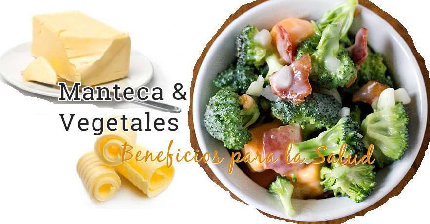 manteca vegetales salud http www hagodieta com