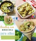 Recetas con Brocoli para Niños Info Nutricional
