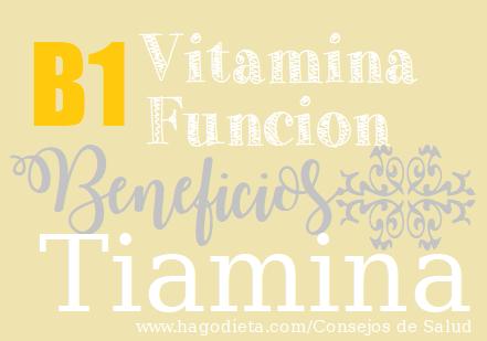 Vitamina B1 Tiamina dosis y para que sirve