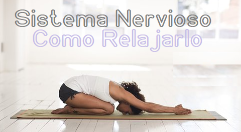 Como Relajar el Sistema Nervioso Central