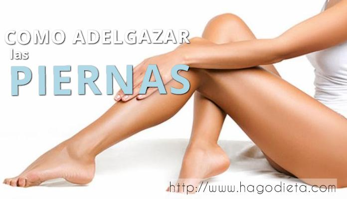 como adelgazar las piernas http www hagodieta com