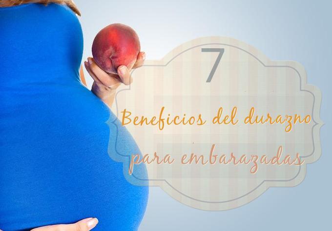 7 beneficios durazno embarazadas