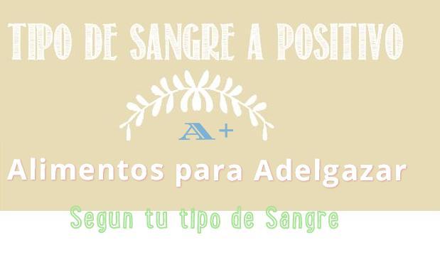 adelgazar con a positivo http www hagodieta com